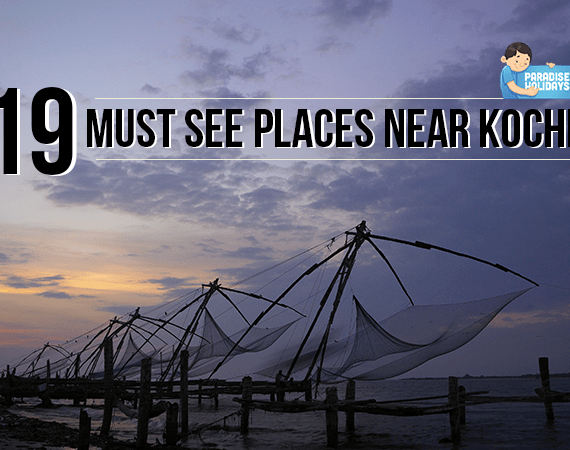 19 Must See Places Near Kochi