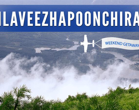 Weekend Getaway – Ilaveezhapoonchira