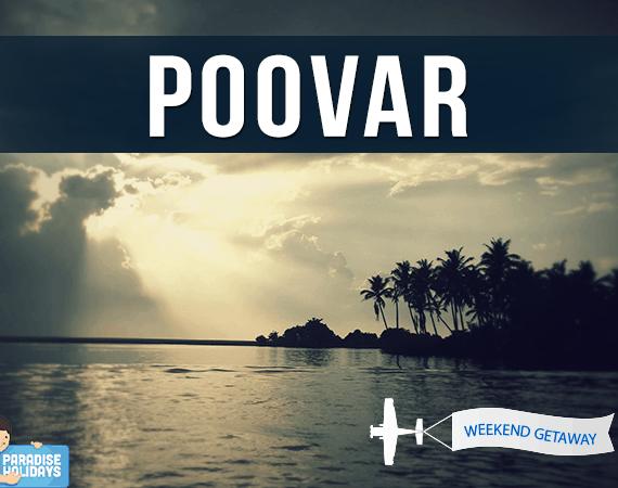 Weekend Getaway – Poovar