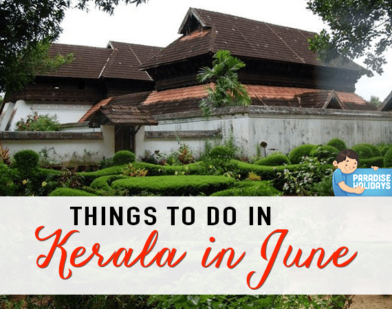 Things to Do in Kerala in June