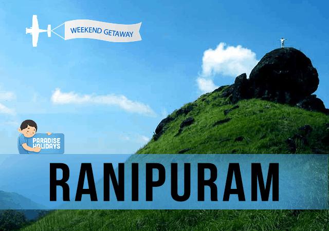 Weekend Getaway - Ranipuram