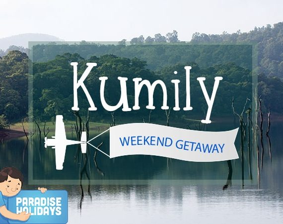 Weekend Getaway – Kumily