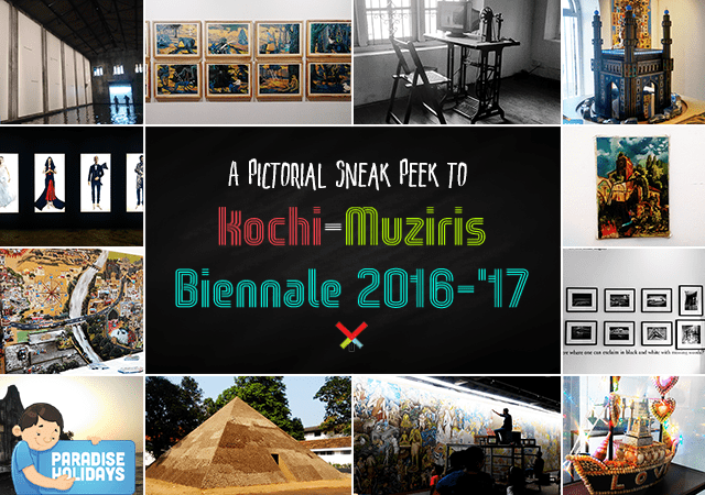A Pictorial Sneak Peek to Kochi-Muziris Biennale 2016-'17