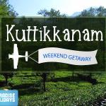 Weekend Getaway – Kuttikkanam