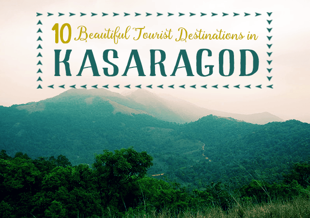 10 Beautiful Tourist Destinations in Kasaragod