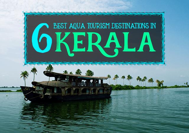 6 Best Aqua Tourism Destinations in Kerala