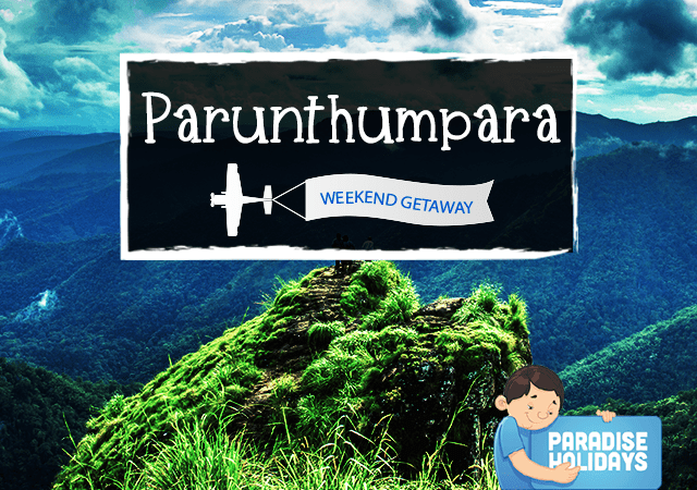 Weekend Getaway - Parunthumpara