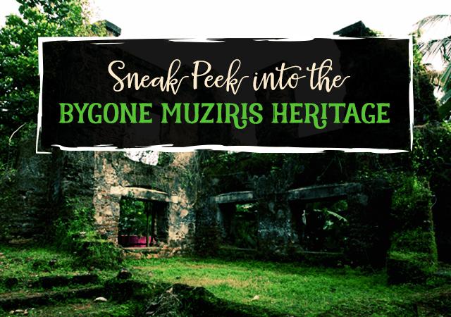 Sneak Peek into the Bygone Muziris Heritage