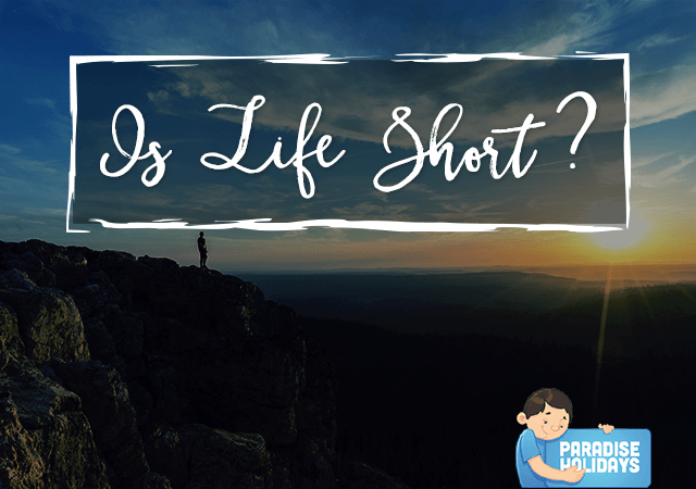 Is Life Short?
