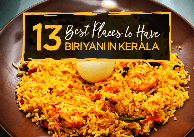 13 Best Places to Have Biriyani in Kerala