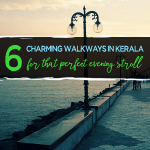 6 Charming Walkways in-Kerala-for-the-Perfect-Lazy-Evening-Stroll
