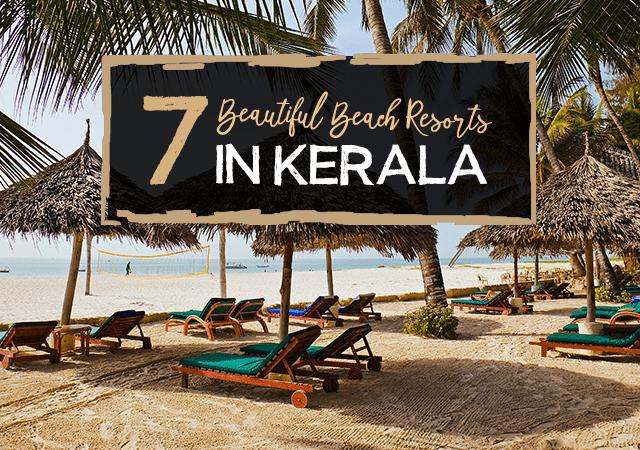 7 Beautiful Beach Resorts In Kerala