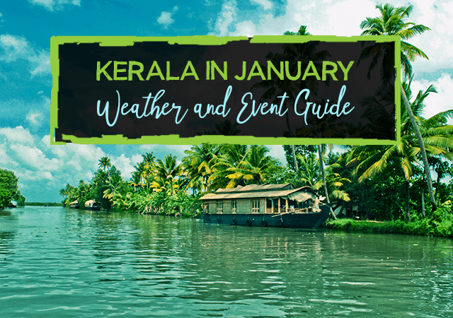 Kerala in January- Weather and Event Guide