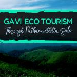 Gavi Eco Tourism Through Pathanamthitta Side