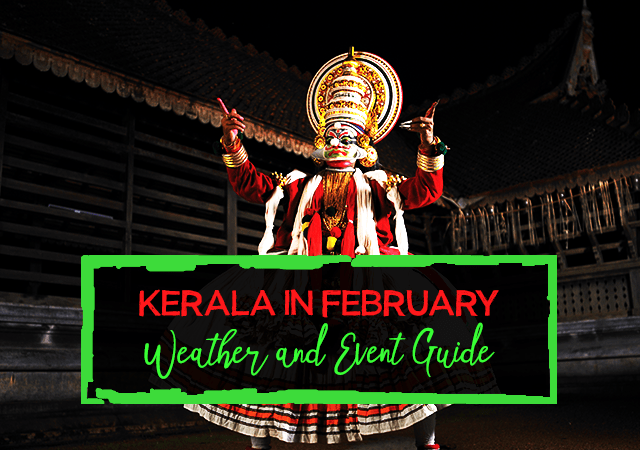 Kerala in February Weather and Event Guide