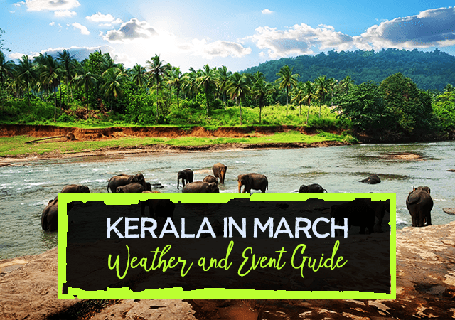 Kerala in March Weather and Event Guide