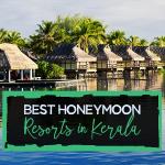Best Honeymoon Resorts in Kerala