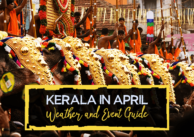 Kerala in April Weather and Event Guide