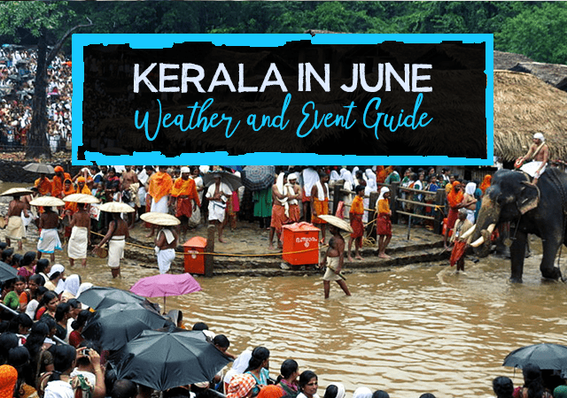 Kerala in June Weather and Event Guide