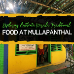 Exploring Authentic Kerala Traditional Food at Mullapanthal