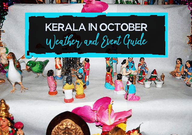 Kerala in October Weather and Event Guide
