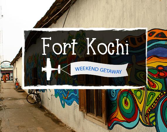 Weekend Getaway – Fort Kochi