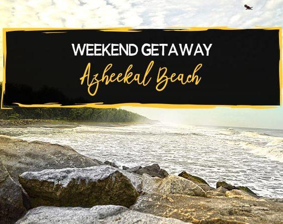 Weekend Getaway- Azheekal Beach