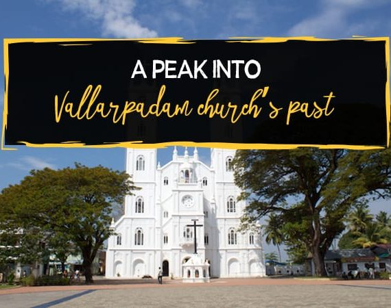 History – A Peek into Vallarpadam Church's Past