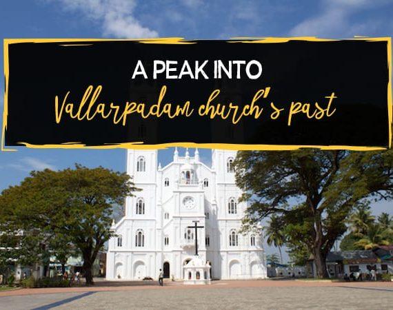 History – A Peek into Vallarpadam Church's Past