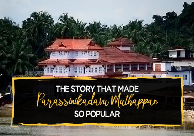 History - The Story That Made Parassinikkadavu Muthappan So Popular