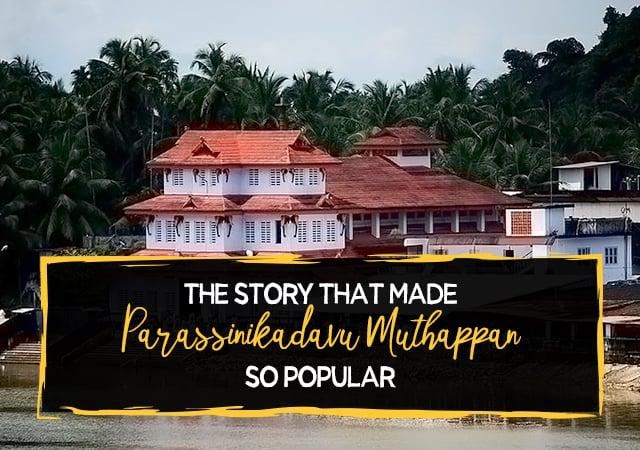 History - The Story That Made Parassinikkadavu Muthappan So Popular