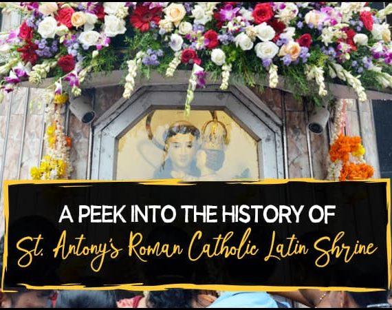 A Peek Into The History of St. Antony's Roman Catholic Latin Shrine
