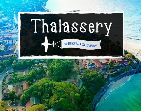 Weekend Getaway – Thalassery