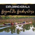 Exploring-Kerala-Beyon- Its-Backwaters