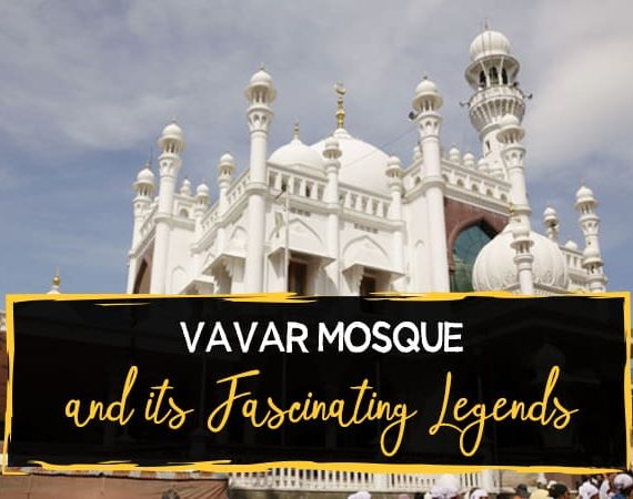 History – Vavar Mosque and its Fascinating Legends