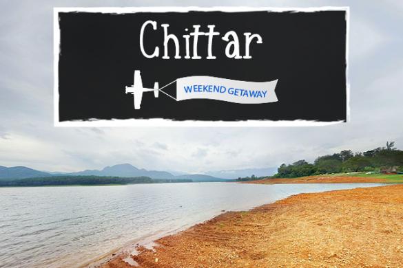 Weekend Getaway – Chittar